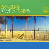 Play & Download Brazilian Love Affair, Vol. 5 by Various Artists | Napster