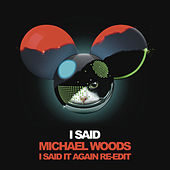 Play & Download I Said (Michael Woods I Said It Again ReEdit) by Chris Lake | Napster
