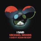 I Said (Michael Woods I Said It Again ReEdit) by Chris Lake