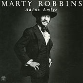 Adios Amigo by Marty Robbins