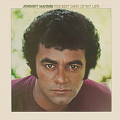 The Best Days of My Life (Expanded Edition) by Johnny Mathis