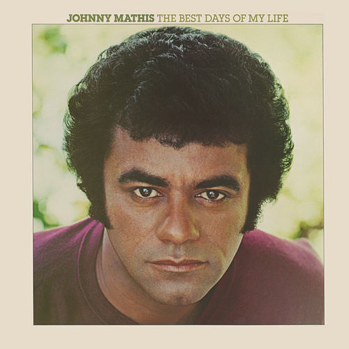 Play & Download The Best Days of My Life (Expanded Edition) by Johnny Mathis | Napster