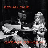 Play & Download Garage Songs VII by Rex Allen, Jr. | Napster