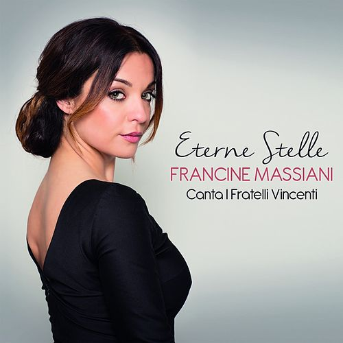 Play & Download Eterne stelle (Canta i fratelli Vincenti) by Francine Massiani | Napster