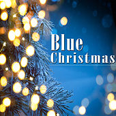 Blue Christmas with O Holy Night, Merry Christmas Darling, Silent Night & More by Various Artists