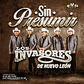 Play & Download Sin Presumir by Los Invasores De Nuevo Leon | Napster