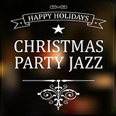 Happy Holidays - Christmas Party Jazz by Various Artists