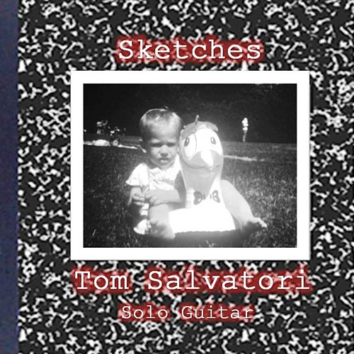 Play & Download Sketches by Tom Salvatori | Napster