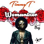 Play & Download Womanizer (feat. Boj) by Timmy T | Napster