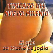 Play & Download Tipicazo del Nuevo Milenio by Various Artists | Napster