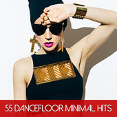 Play & Download 55 Dancefloor Minimal Hits by Various Artists | Napster