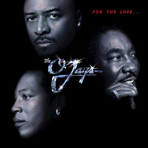 For The Love... by The O'Jays