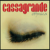 Play & Download Cassagrande Ethnica by Various Artists | Napster