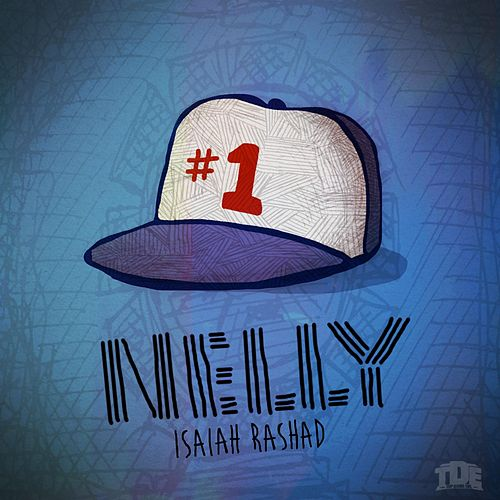Nelly by Isaiah Rashad