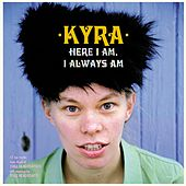 Play & Download Here I Am, I Always Am by Kyra | Napster