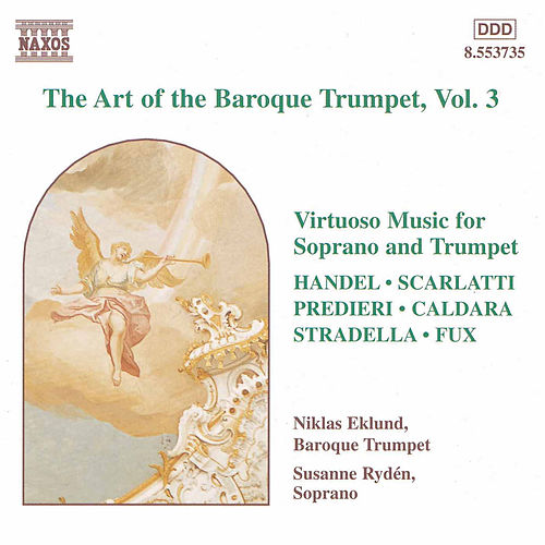 Play & Download The Art of the Baroque Trumpet Vol. 3 by Various Artists | Napster