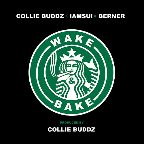 Play & Download Wake & Bake (feat. IAMSU!, Berner) by Collie Buddz | Napster