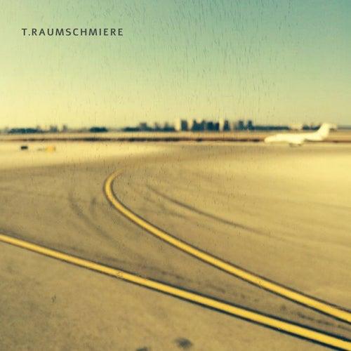 T.Raumschmiere by T. Raumschmiere