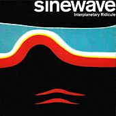 Play & Download Interplanetary Ridicule by Sinewave | Napster