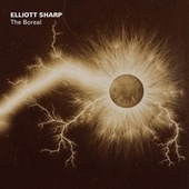 Play & Download Elliott Sharp: The Boreal by Various Artists | Napster