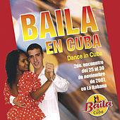 Baila en Cuba 2007 by Various Artists