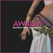 Play & Download Awalim: Egyptian Tribal Belly Dance (Art & Meditations from the Middle East) by Various Artists | Napster