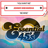 Play & Download You Want Me / Be Mine (Digital 45) by Johnny | Napster