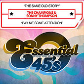 The Same Old Story / Pay Me Some Attention (Digital 45) by Sonny Thompson