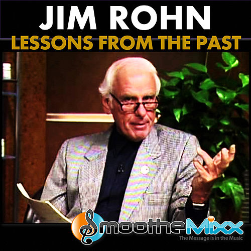 Play & Download Lessons from the Past by Jim Rohn | Napster