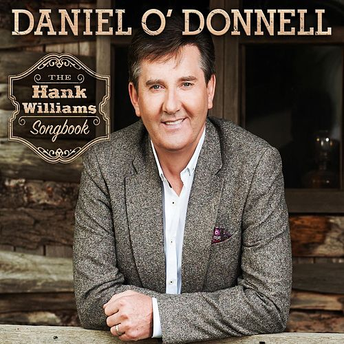 Play & Download The Hank Williams Songbook by Daniel O'Donnell | Napster