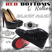 Red Bottoms & Rollies by Black Rain