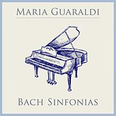 Play & Download Bach: 15 Sinfonias, BWV 787 - 801 by Maria Guaraldi | Napster