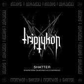 Play & Download Shatter - EP by Triptykon | Napster