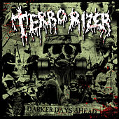 Play & Download Darker Days Ahead by Terrorizer | Napster