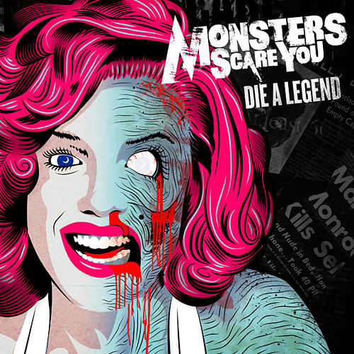 Die a Legend by Monsters Scare You!