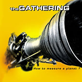 Play & Download How to Measure a Planet? by The Gathering | Napster