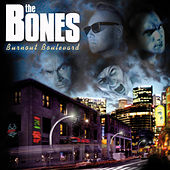 Burnout Boulevard by The Bones