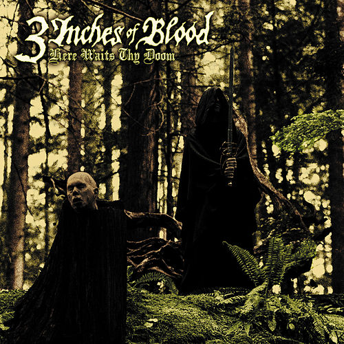 Play & Download Here Waits Thy Doom by 3 Inches Of Blood | Napster