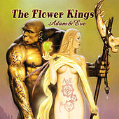 Play & Download Adam + Eve by The Flower Kings | Napster