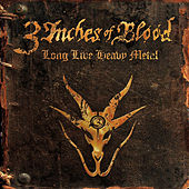 Long Live Heavy Metal by 3 Inches Of Blood
