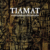 Commandments - The Best of Tiamat by Tiamat