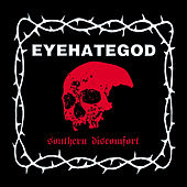 Play & Download Southern Discomfort (Demos & Rarities) by Eyehategod | Napster