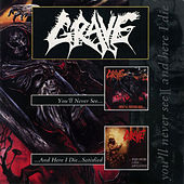 Play & Download You'll Never See../...And Here I Die...Satisfied - EP by Grave | Napster