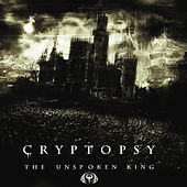 Play & Download The Unspoken King by Cryptopsy | Napster