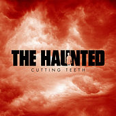 Play & Download Cutting Teeth by The Haunted | Napster