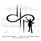 Play & Download By a Thread - Live In London 2011 (Incl. Encores) by Devin Townsend Project | Napster