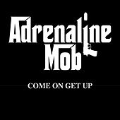 Play & Download Come On Get Up by Adrenaline Mob | Napster