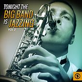 Tonight the Big Band Is Jazzing, Vol. 3 by Various Artists