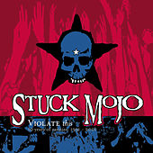 Violate This (10 Years of Rarities 1991-2001) by Stuck Mojo