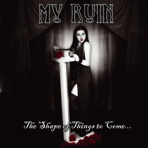Play & Download The Shape of Things to Come - EP by My Ruin | Napster